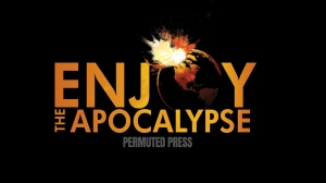 Enjoy the Apocalypse